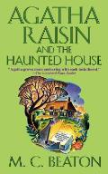 Agatha Raisin and the Haunted House: An Agatha Raisin Mystery