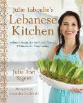 Julie Taboulies Lebanese Kitchen Authentic Recipes for Fresh & Flavorful Mediterranean Home Cooking
