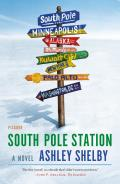 South Pole Station A Novel