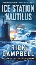Ice Station Nautilus A Novel