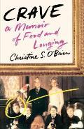Crave A Memoir of Food & Longing