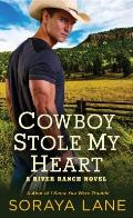 Cowboy Stole My Heart A River Ranch Novel
