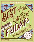 New York Times Best of the Week Series Friday Crosswords 50 Challenging Puzzles