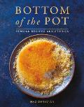 Bottom of the Pot Persian Recipes & Stories