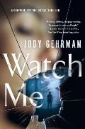 Watch Me A Gripping Psychological Thriller