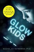 Glow Kids How Screen Addiction Is Hijacking Our Kids & How to Break the Trance