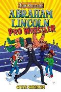 Abraham Lincoln Pro Wrestler