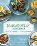 Margaritaville The Cookbook Relaxed Recipes For a Taste of Paradise