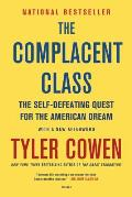 Complacent Class The Self Defeating Quest for the American Dream