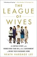 League of Wives The Untold Story of the Women Who Took on the US Government to Bring Their Husbands Home