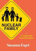 Nuclear Family A Tragicomic Novel in Letters