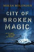 City of Broken Magic Chronicles of Amicae Book 1