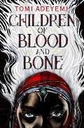 Children of Blood and Bone (Legacy of Orisha #1)
