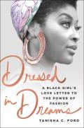Dressed in Dreams A Black Girls Love Letter to the Power of Fashion