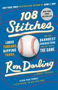 108 Stitches Loose Threads Ripping Yarns & the Darndest Characters from My Time in the Game