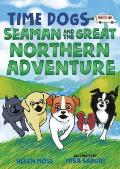 Time Dogs Seaman & the Great Northern Adventure