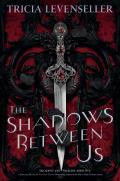 The Shadows Between Us - Signed Edition