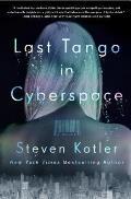 Last Tango in Cyberspace A Novel