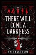 There Will Come a Darkness - Signed Edition