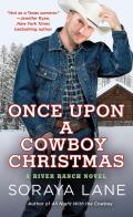 Once Upon a Cowboy Christmas: A River Ranch Novel