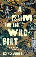 Psalm for the Wild Built (Monk & Robot Book 1)