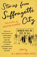 Stories from Suffragette City Stories of a Fine & Proper Nuisance