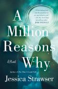 Million Reasons Why A Novel