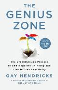 Genius Zone The Breakthrough Process to End Negative Thinking & Live in True Creativity