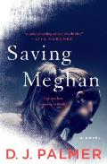 Saving Meghan A Novel