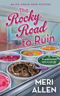 The Rocky Road to Ruin: An Ice Cream Shop Mystery