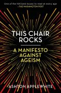 This Chair Rocks A Manifesto Against Ageism