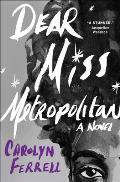 Dear Miss Metropolitan: A Novel