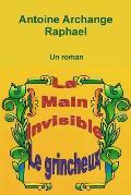 La Main Invisible (Le Grincheux), Un Roman