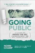 Going Public My Adventures Inside the SEC & How to Prevent the Next Devastating Crisis