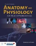 Anatomy & Physiology For Health Professionals