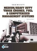 Student Workbook for Bennett's Medium/Heavy Duty Truck Engines, Fuel & Computerized Management Systems, 5th
