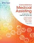 Comprehensive Medical Assisting Administrative & Clinical Competencies 6th Edition