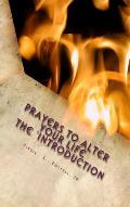Prayers to Alter Your Life the 'Introduction