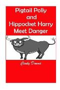 Pigtail Polly and Hippocket Harry Meet Danger