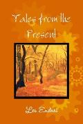 Tales from the Present
