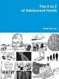 The A to Z of Adolescent Health