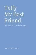 Taffy My Best Friend