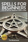 Spells for Beginners: Top 30 Wiccan Beginner Spells Guide
