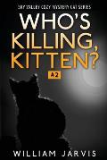 Who's Killing, Kitten?: Sky Valley Cozy Mystery Cat Series Book 2