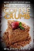 Murderous Coffee Crumb: Skyvalley Cozy Mystery Series Book 4