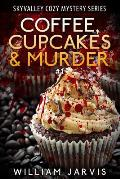 Coffee, Cupcakes & Murder: Skyvalley Cozy Mystery Series Book 1