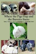Where the Pigs Hop and the Bunnies Snore