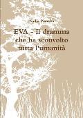 Eva - Il Dramma Che Ha Sconvolto Tutta L'Umanita