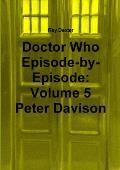 Doctor Who Episode by Episode: Volume 5 Peter Davison