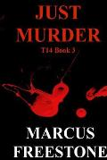 Just Murder: T14 Book 3